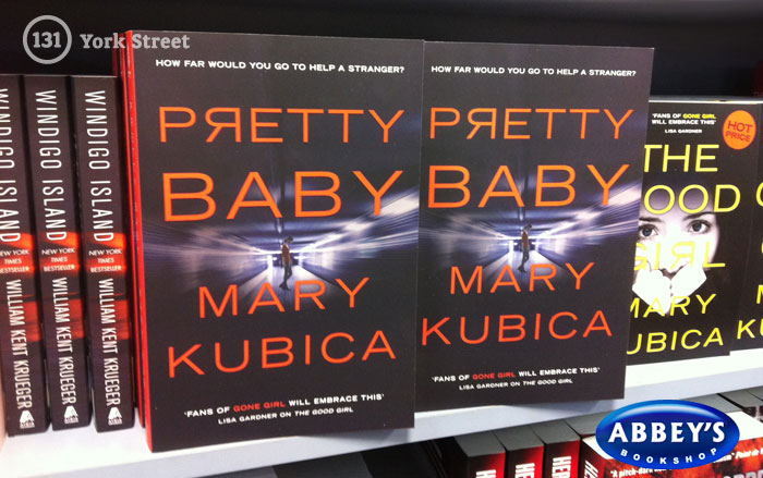 Pretty Baby by Mary Kubica at Abbey's Bookshop 131 York Street, Sydney