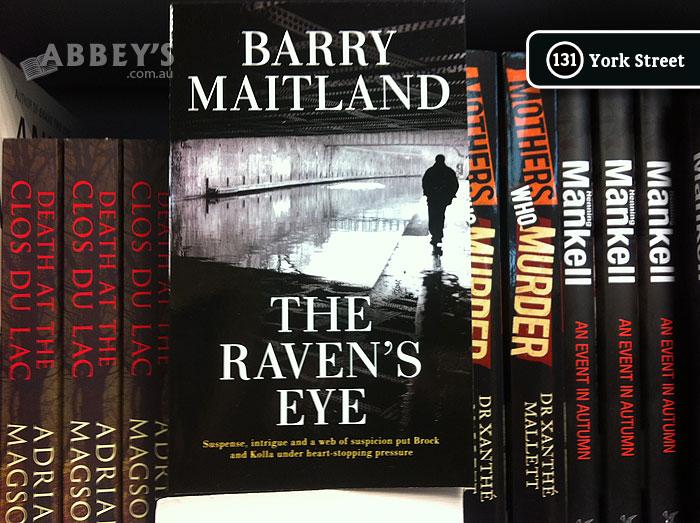 The Raven's Eye: Brock & Kolla #12 by Barry Maitland at Abbey's Bookshop 131 York Street, Sydney