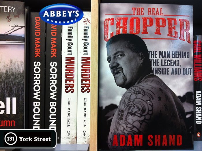 The Real Chopper: The Man Behind the Legend, Inside and Out Adam Shand at Abbey's Bookshop 131 York Street, Sydney