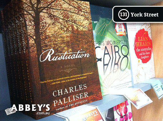 Rustication: A Novel by Charles Palliser at Abbey's Bookshop 131 York Street, Sydney