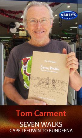 Seven Walks: Cape Leeuwin to Bundeena by Tom Carment & Michael Wee at Abbey's Bookshop 131 York Street, Sydney