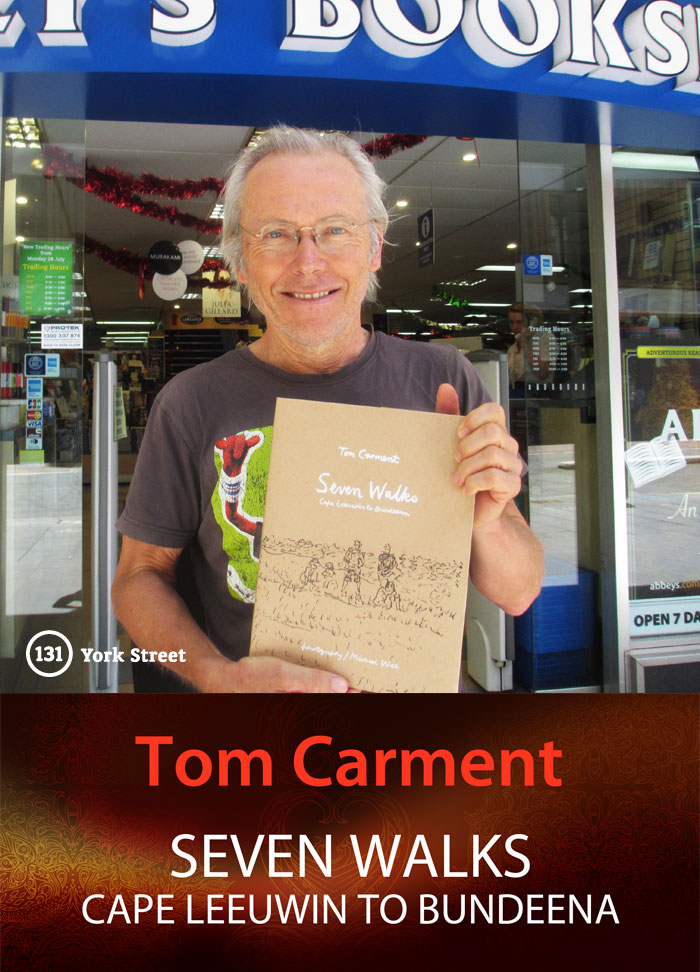Seven Walks: Cape Leeuwin to Bundeena by Tom Carment & Michael Wee at Abbey's Bookshop 131 York Street, Sydney