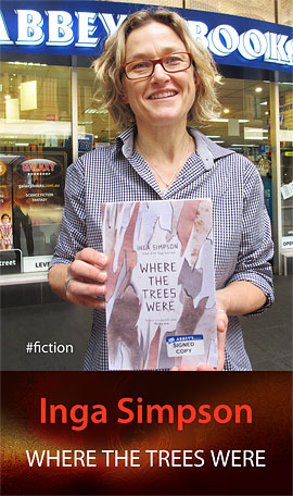 Where the Trees Were by Inga Simpson at Abbey's Bookshop 131 York Street, Sydney