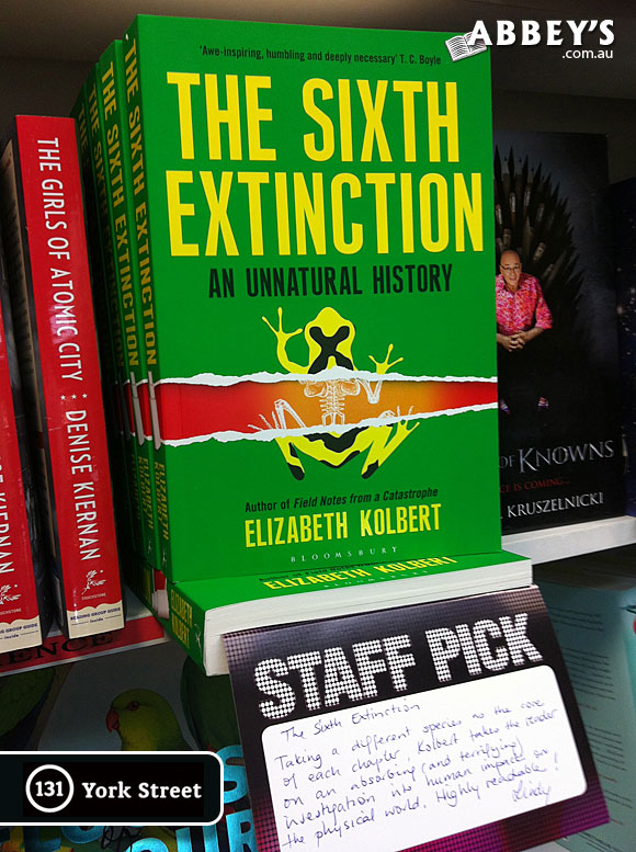 The Sixth Extinction: An Unnatural History by Elizabeth Kolbert at Abbey's Bookshop 131 York Street, Sydney
