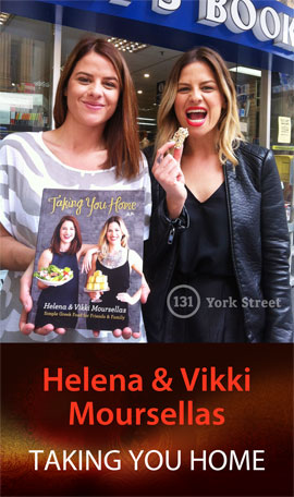 Taking You Home: Simple Greek Food for Friends & Family by Helena & Vikki Moursellas at Abbey's Bookshop 131 York Street, Sydney