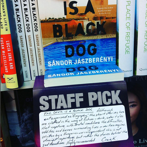 The Devil is a Black Dog: Stories from the Middle East and Beyond by Sandor Jaszberenyi at Abbey's Bookshop 131 York Street, Sydney