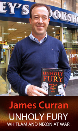 Unholy Fury: Whitlam and Nixon at War by James Curran at Abbey's Bookshop 131 York Street, Sydney