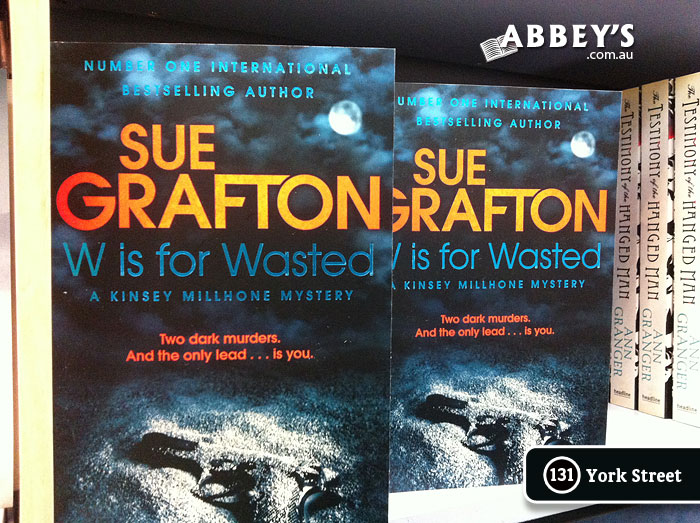 W is for Wasted: Kinsey Millhone #23 by Sue Grafton at Abbey's Bookshop 131 York Street, Sydney