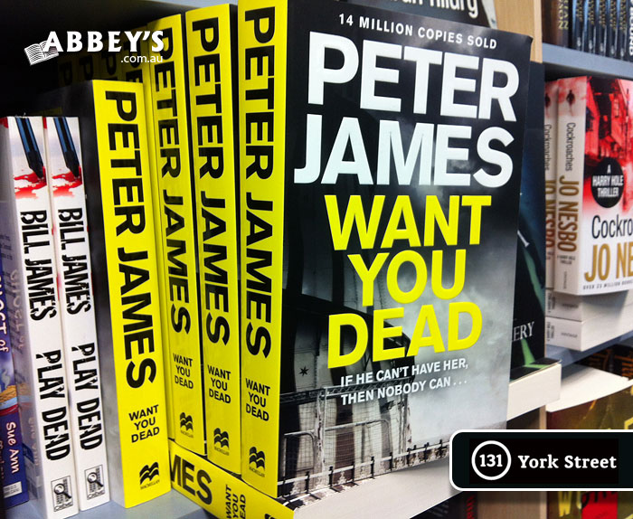 Want You Dead: Roy Grace #10 by Peter James at Abbey's Bookshop 131 York Street, Sydney