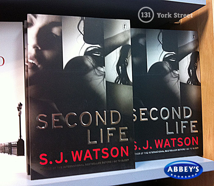 Second Life by S. J. Watson at Abbey's Bookshop 131 York Street, Sydney