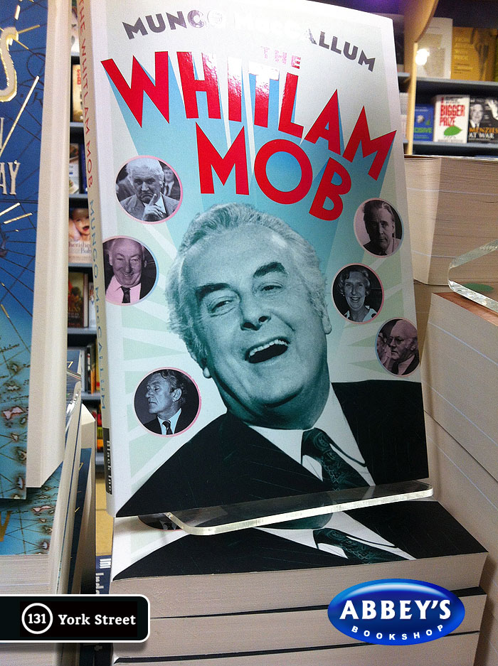 The Whitlam Mob by Mungo MacCallum at Abbey's Bookshop 131 York Street, Sydney