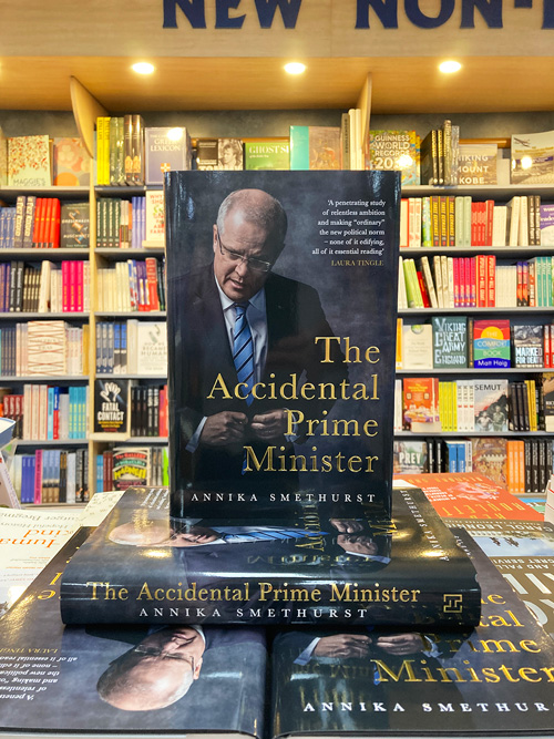 The accidental prime minister by Annika Smethurst