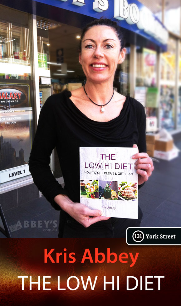 The Low HI Diet: How to Get Clean and Get Lean by Kris Abbey at Abbey's Bookshop 131 York Street, Sydney