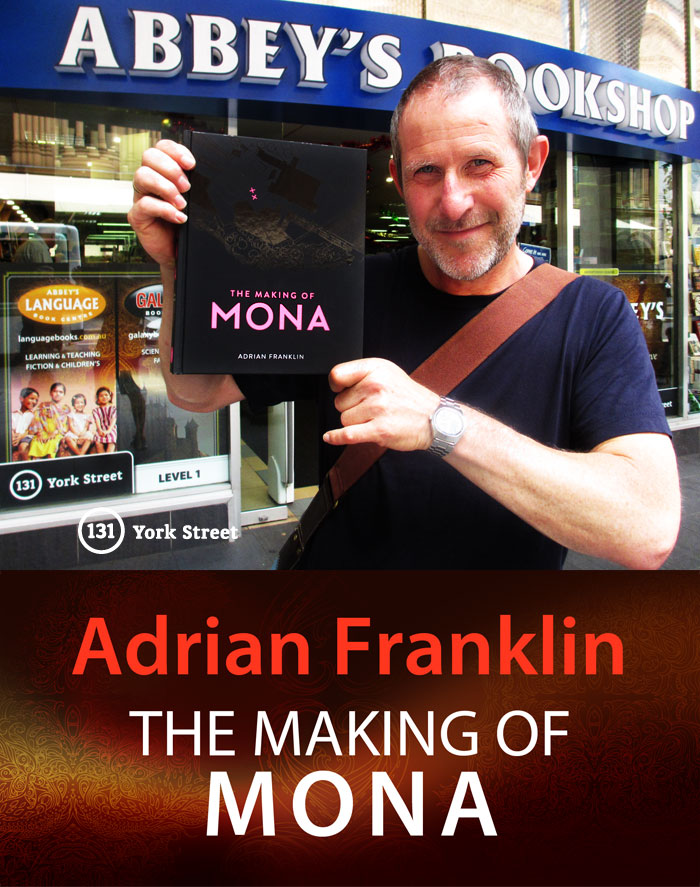 The Making of MONA by Adrian Franklin at Abbey's Bookshop 131 York Street, Sydney