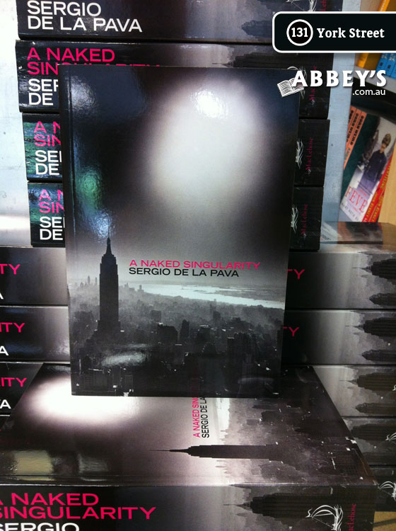 A Naked Singularity by Sergio De La Pava at Abbey's Bookshop 131 York Street, Sydney