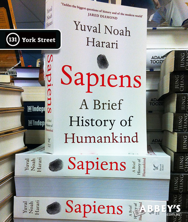 Sapiens: A Brief History of Humankind Yuval Noah Harari at Abbey's Bookshop 131 York Street, Sydney