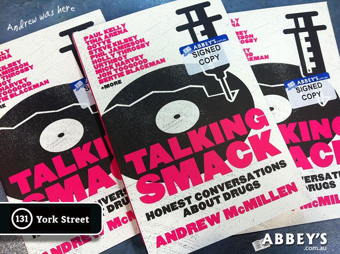 Talking Smack by Andrew McMillen at Abbey's Bookshop 131 York Street, Sydney