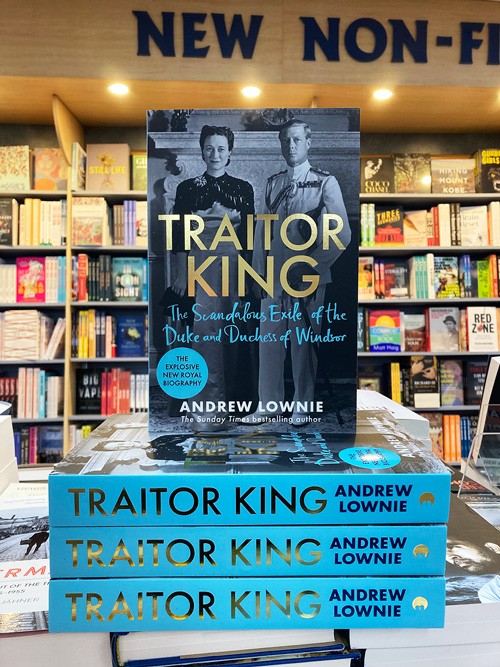 traitor king The Scandalous Exile of the Duke and Duchess of Windsor by Andrew Lownie
