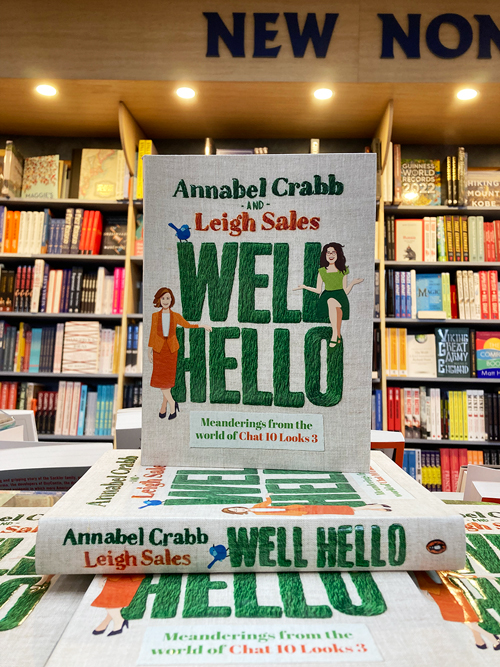 well hello Meanderings from the World of Chat 10 Looks 3 Annabel Crabb Leigh Sales