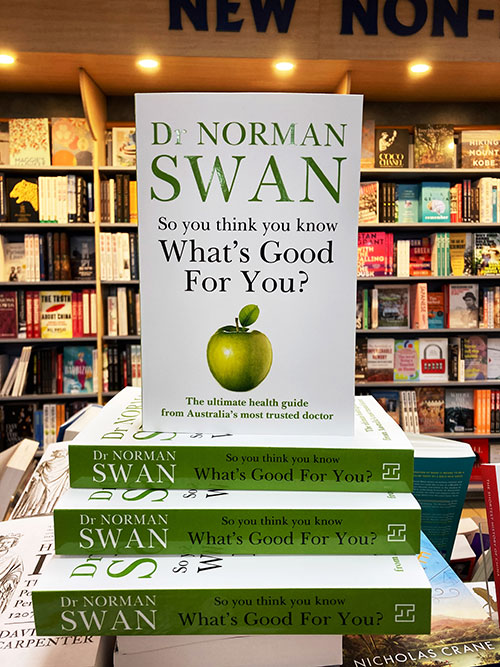 So You Think You Know Whats Good for You by Norman Swan